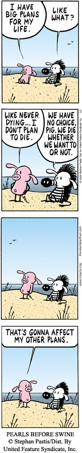 PEARLS BEFORE SWINE ©Stephan Pastis / Dist. by United Feature Syndicate, Inc.