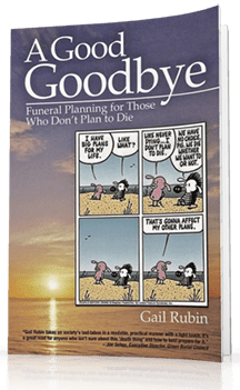 A Good Goodbye - Funeral Planning for Those Who Don't Plan to Die