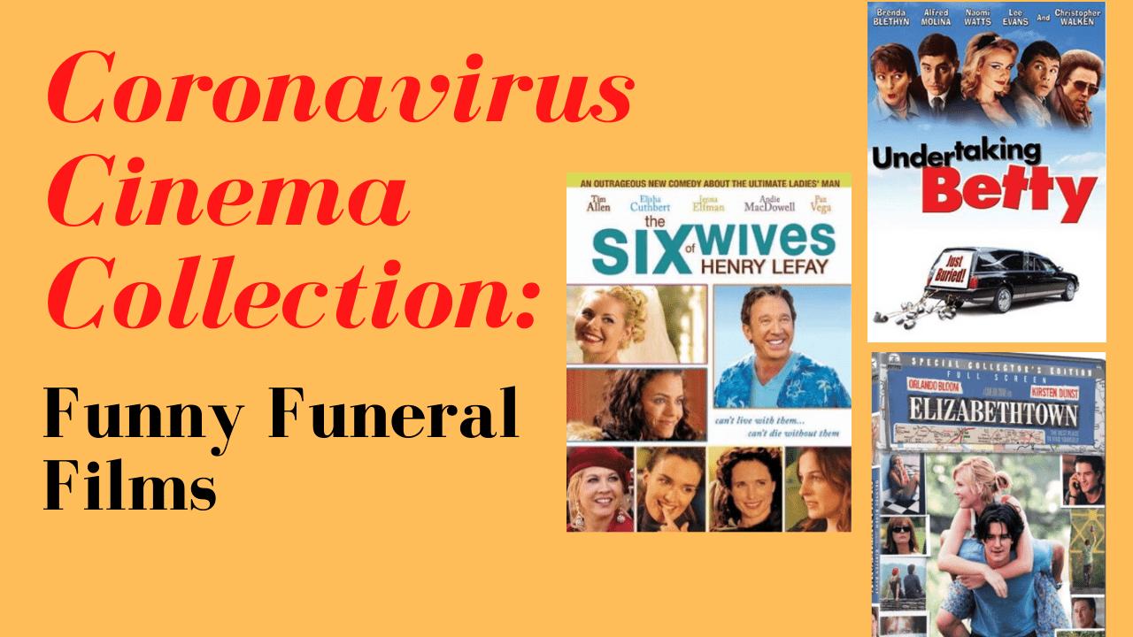 Coronavirus Cinema Collection: Funny Funeral Films